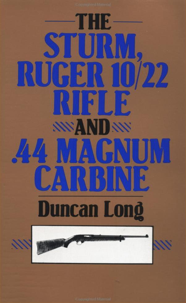 Sturm, Ruger 10/22 Rifle and .44 Magnum Carbine